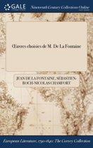 Ï&Iquest;&Frac12;Uvres Choisies De M. De La Fontaine