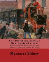 The Pettibone Name, a New England Story. by