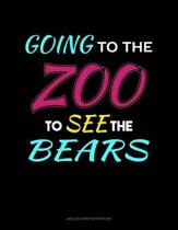 Going to the Zoo to See the Bears