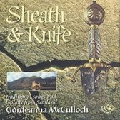 Sheath & Knife: Traditional Songs And Ballads From Scotland