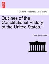 Outlines of the Constitutional History of the United States.