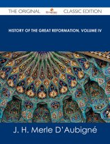 History of the Great Reformation, Volume IV - The Original Classic Edition
