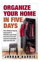 Organize Your Home In Five Days
