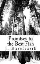 Promises to the Best Fish