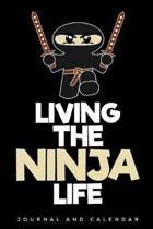 Living the Ninja Life