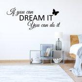 Muursticker If You Can Dream It You Can Do It Met Vlinder -  Donkerblauw -  120 x 50 cm  - Muursticker4Sale