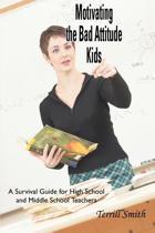 Motivating the Bad Attitude Kids