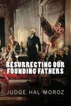 Resurrecting Our Founding Fathers