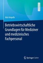 Betriebswirtschaftliche Grundlagen F r Mediziner Und Medizinisches Fachpersonal