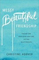 Messy Beautiful Friendship