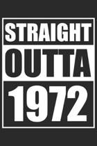 Straight Outta 1972: Journal blank lined - 120 pages in 6x9'' inches - Perfect for all persons which are born in 1972