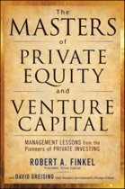 The Masters of Private Equity and Venture Capital