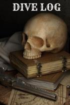 Dive Log: 6x9 120 Pages Pirate Skull and Ship Design Keep Track of Your Scuba Diving Records