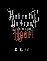 Before the Darkness Comes Your Heart