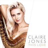 Claire Jones: This Love