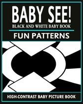 Baby See!: Fun Patterns