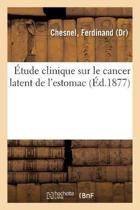 tude Clinique Sur Le Cancer Latent de l'Estomac