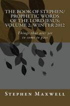 The Book of Stephen/Prophetic Words of the Lord Jesus; Volume 2