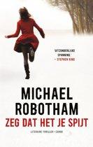 Boek cover Zeg dat het je spijt van Michael Robotham (Onbekend)