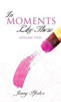 In Moments Like These Volume Two