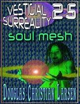 Vestigial Surreality: 25