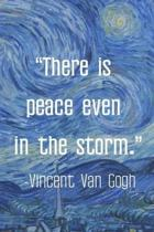 There Is Peace Even In The Storm. Vincent Van Gogh: Van Gogh Notebook Journal Composition Blank Lined Diary Notepad 120 Pages Paperback The Starry Nig