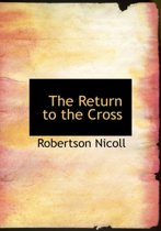 The Return to the Cross