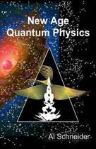 New Age Quantum Physics