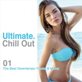 Ultimate Chill Out 01: The Best Downtempo Tracks &