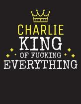 CHARLIE - King Of Fucking Everything
