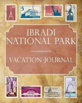 Ibradi National Park Vacation Journal: Blank Lined Ibradi National Park (Turkey) Travel Journal/Notebook/Diary Gift Idea for People Who Love to Travel