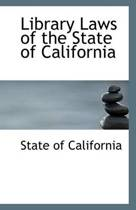 Library Laws of the State of California