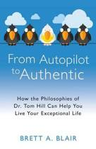 From Autopilot to Authentic
