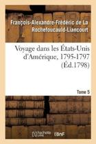 Voyage Dans Les tats-Unis d'Am rique, 1795-1797. Tome 5