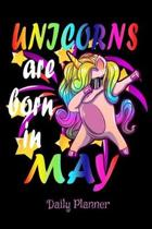 Unicorns Are Born In May Daily Planner
