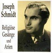 Joseph Schmidt - Religiose Gesange und Arien