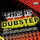 This Is The Sound Of Dubstep Vol. 3