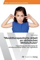 Musiktherapeutische Arbeit an Sachsischen Mittelschulen