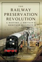 The Railway Preservation Revolution