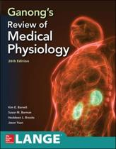 Ganong's Review of Medical Physiology 26e ed