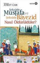 Şehzade Mustafa ve Şehzade Bayezid Nasıl Öldürüldüler?