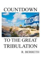 Countdown to the Great Tribulation
