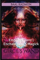Circe's Wand: Empowerment | Enchantment | Magick