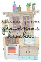 Recipes from Grandma's Kitchen Grandma's Recipes