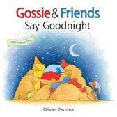Gossie & Friends Say Goodnight