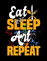 Eat Sleep Art Repeat: Diary For Dreamers, Notebook To Record Dreams, Guided Dream Journal Log Book For Art Lovers, Artists, Illustraters And