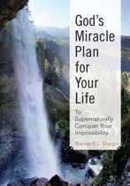 God's Miracle Plan for Your Life