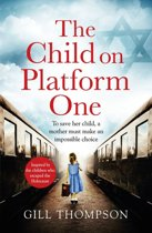 The Child On Platform One: Absolutely heartbreaking World War 2 historical fiction