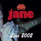 Jane - Live 2002