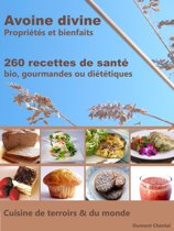 Avoine divine, propri�t�s et bienfaits, 260 recettes de sant�